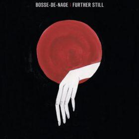 """BOSSE-DE-NAGE: zweiter Track vom """"Further Still"""" Album"""