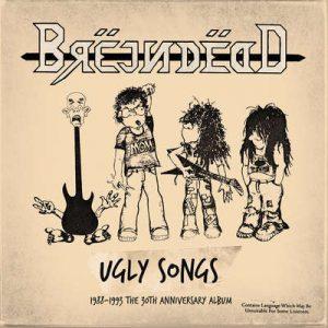 "BREJN DEDD: kündigen ""Ugly Songs 1988-1993"" Compilation an"