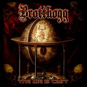 BROTTHOGG: The Die Is Cast [Eigenproduktion]