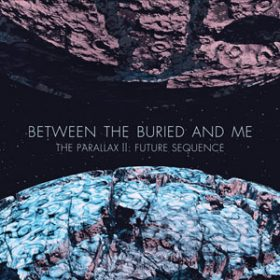 "BETWEEN THE BURIED AND ME: ""The Parallax II: Future Sequence"" – weitere Making Of-Clips"