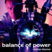 BALANCE OF POWER: Heathen Machine