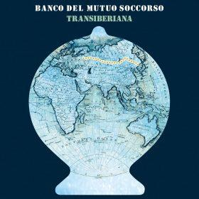 """BANCO DEL MUTUO SOCCORSO: neues Album """"Transiberiana"""""""