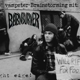 BARN BURNER: Bäh, Straight Edge! [Brainstorming]