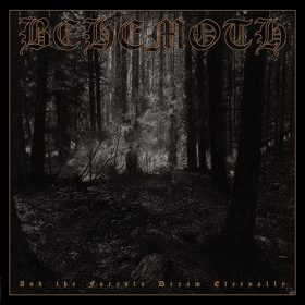 BEHEMOTH: And The Forests Dream Eternally [Re-Release]
