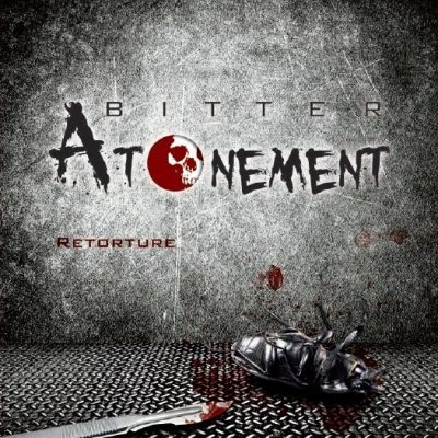 BITTER ATONEMENT: Retorture [EP] [Eigenproduktion]