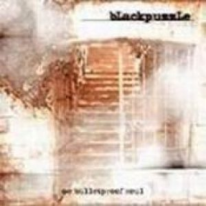 BLACKPUZZLE: No Bulletproof Soul [Eigenproduktion]