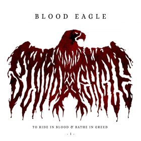 "BLOOD EAGLE: neuer Song vom Album ""To Ride In Blood & Bathe In Greed"""