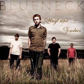 BLUENECK: Vinyl tötet Zombies