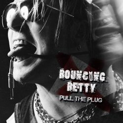 BOUNCING BETTY: Pull The Plug