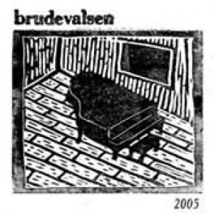 BRUDEVALSEN: Demo 2005