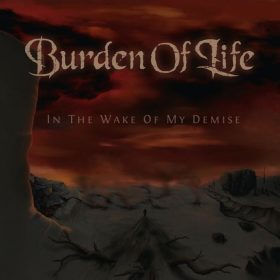 BURDEN OF LIFE: In The Wake Of My Demise [EP] [Eigenproduktion]