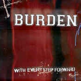 BURDEN: With every Step forward