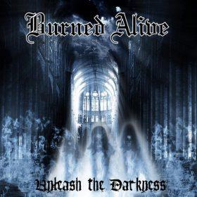 BURNED ALIVE: Unleash The Darkness [Eigenproduktion]