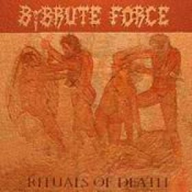 BY BRUTE FORCE: Rituals of Death