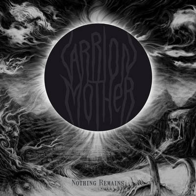 "CARRION MOTHER: kündigen ""Nothing Remains"" Album an"