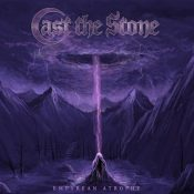 "CAST THE STONE: Video von der ""Empyrean Atrophy"" EP"