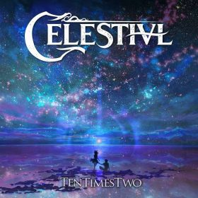 "CELESTIVL: weiterer Video-Clip vom ""TenTimesTwo"" Album"