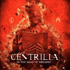 "CENTRILIA: Video-Clip vom ""In The Name Of Nothing"" Album"