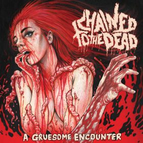"CHAINED TO THE DEAD: kündigen neues Album ""A Gruesome Encounter"" an"