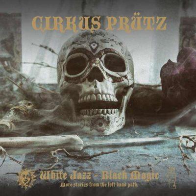 CIRKUS PRÜTZ: White Jazz – Black Magic