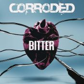 "CORRODED: Neues Album ""Bitter"""