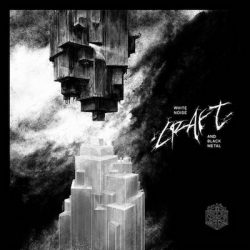CRAFT: White Noise and Black Metal