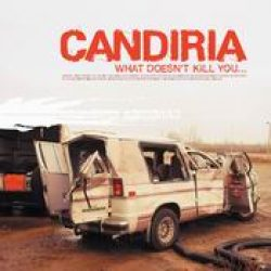 CANDIRIA: What Doesn´t Kill You…