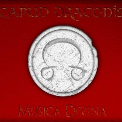CAPUD DRACONIS: Musica Divina