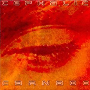 CEPHALIC CARNAGE: Lucid Interval
