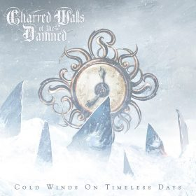 CHARRED WALLS OF THE DAMNED: Cold Winds On Timeless Days