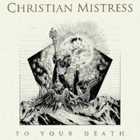 """CHRISTIAN MISTRESS: Track und Infos zu """"To Your Death"""""""
