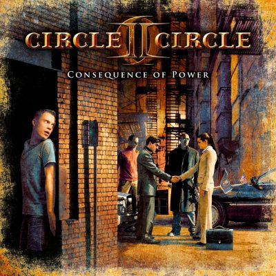 CIRCLE II CIRCLE: Consequence Of Power