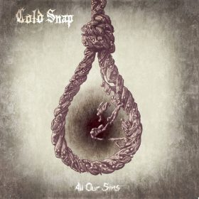 "COLD SNAP: neuer Clip ""Nothing"" vom Album ""All Our Sins"""