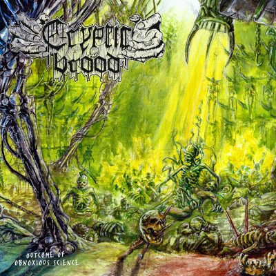 "CRYPTIC BROOD: kündigen neues Album ""Outcome Of Obnoxious Science"" und Tour an"
