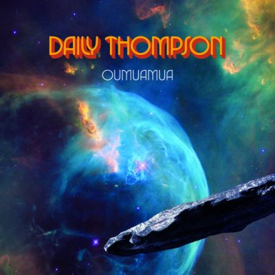 "DAILY THOMPSON: Video-Clip vom neuen Album ""Oumuamua"""
