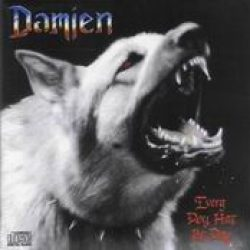 DAMIEN: Every dog has its day (Re-Release)