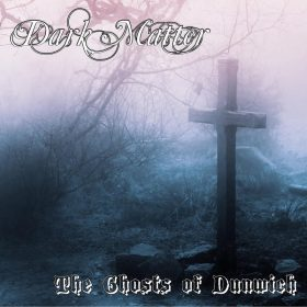 "DARK MATTER: Neues Doom Metal Album ""The Ghosts of Dunwich"" aus England"