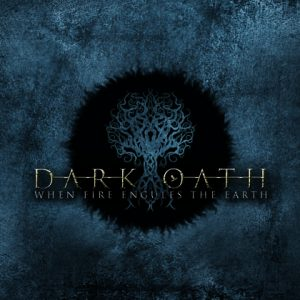 DARK OATH: When Fire Engulfs the Earth