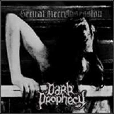 DARK PROPHECY: Sexual NecrObsession [Eigenproduktion]