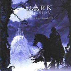 DARK ILLUSION: Beyond the shadows