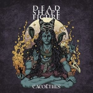 "DEAD SHAPE FIGURE: weiteres Video vom ""Cacoëthes"" Album"