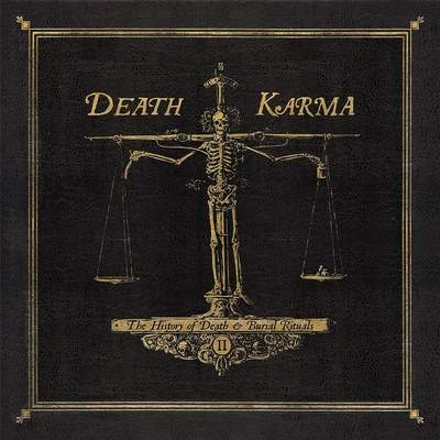 "DEATH KARMA: Sample vom ""The History of Death & Burial Rituals Part II"" Album"