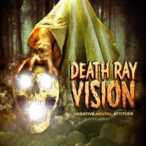 "DEATH RAY VISION: Opener vom ""Negative Mental Attitude"" Album"