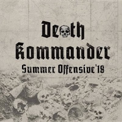 DEATH KOMMANDER: Summer Offensive '18