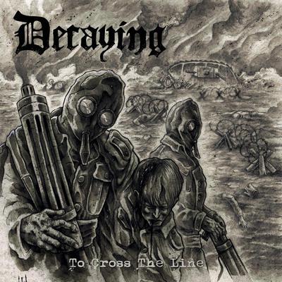 """DECAYING: kündigen """"To Cross the Line""""-Album an"""