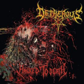 "DETHEROUS: zweiter Track vom Death / Thrash Album ""Hacked to Death"""
