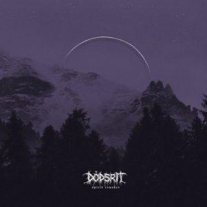 "DÖDSRIT: Track vom ""Spirit Crusher"" Album"
