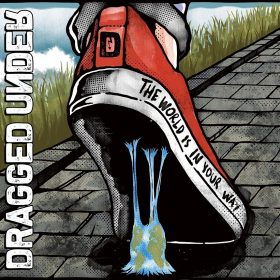 DRAGGED UNDER: The World Is In Your Way