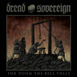 DREAD SOVEREIGN: For Doom The Bell Tolls