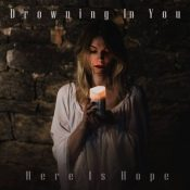 "DROWNING IN YOU: kündigen ""Hope Is Here"" Album an"